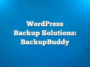 WordPress Backup Plugins: BackupBuddy
