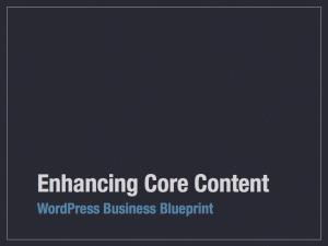 Enhancing Core Content