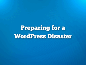 WordPress Disaster Recovery and Planning Guide