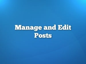 How to Manage and Edit WordPress Posts