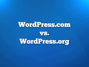 Choosing Between WordPress.com vs. WordPress.org