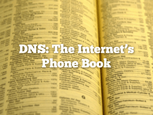 DNS The Internet's Phone Book