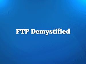FTP Demystified