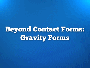 Collecting Data with Gravity Forms