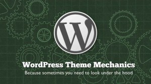 WordPress Theme Mechanics Webinar